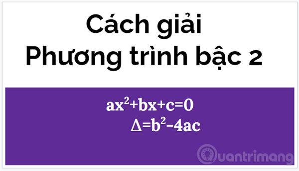 6 dạng toán giải phương trình bậc 2