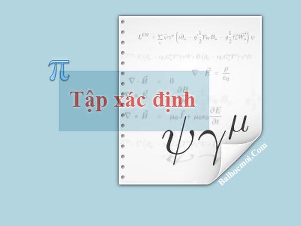 Tìm tập xác định của hàm số lớp 10, 11